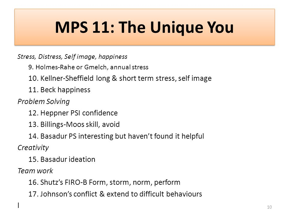 MPS 11: The Unique You Stress, Distress, Self image, happiness 9.