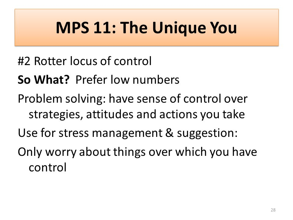 MPS 11: The Unique You 28 #2 Rotter locus of control So What.