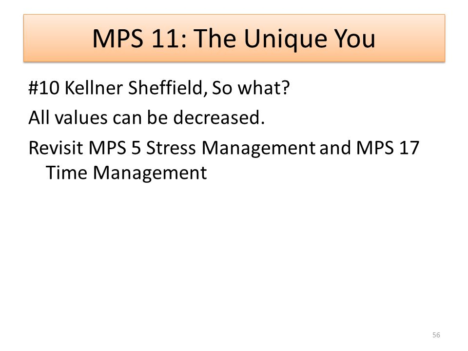 MPS 11: The Unique You #10 Kellner Sheffield, So what.