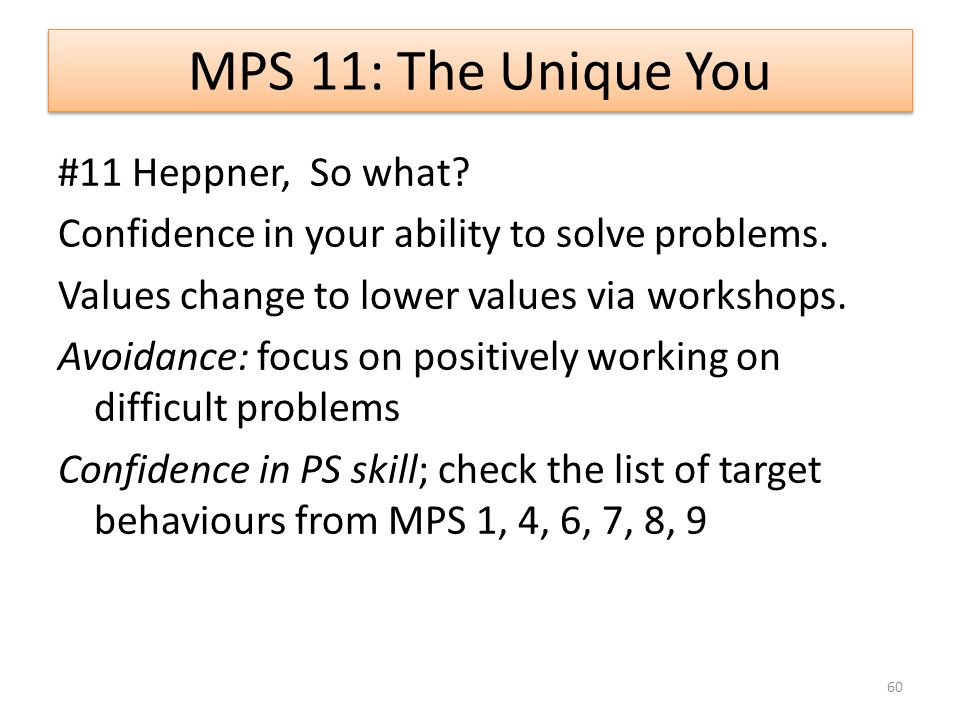 MPS 11: The Unique You #11 Heppner, So what. Confidence in your ability to solve problems.