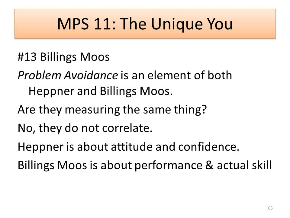 MPS 11: The Unique You #13 Billings Moos Problem Avoidance is an element of both Heppner and Billings Moos.