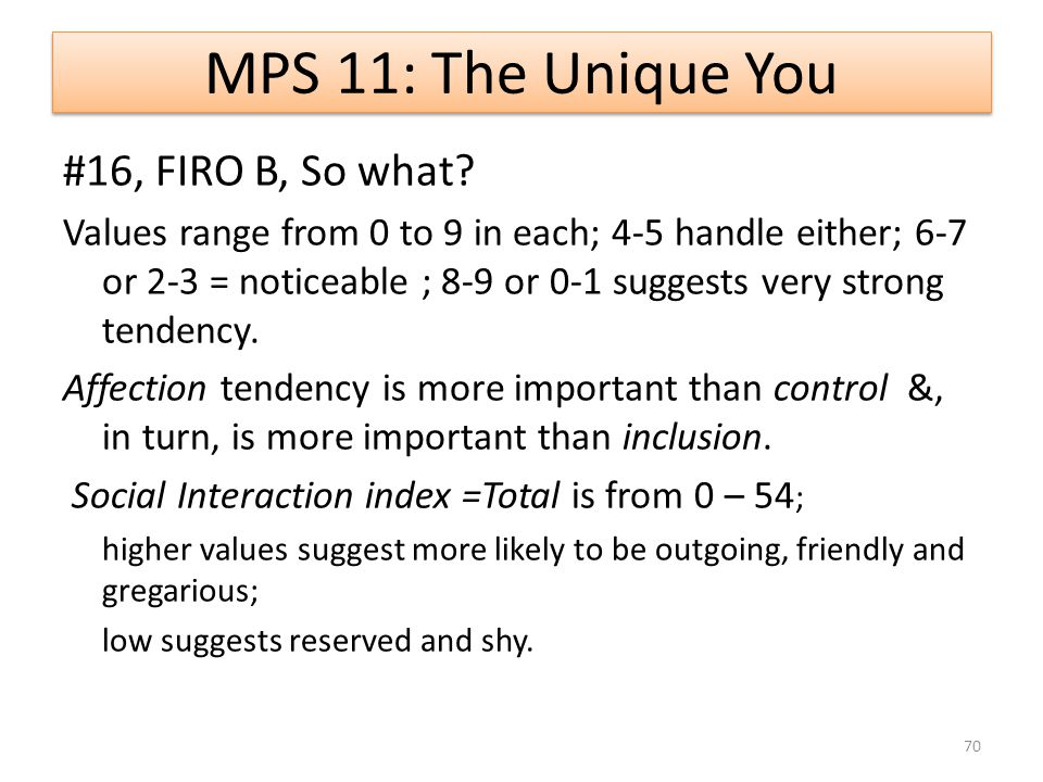 MPS 11: The Unique You #16, FIRO B, So what.