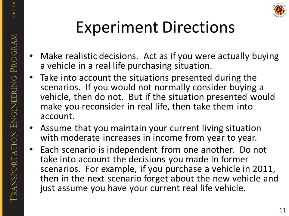 Experiment Directions Make realistic decisions.