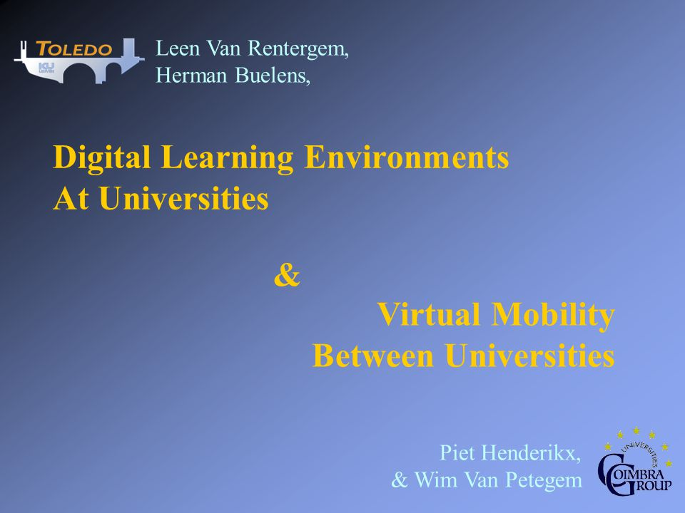 Digital Learning Environments At Universities Virtual Mobility Between Universities & Leen Van Rentergem, Herman Buelens, Piet Henderikx, & Wim Van Pe