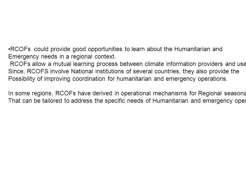 RCOFs could provide good opportunities to learn about the Humanitarian and Emergency needs in a regional context.