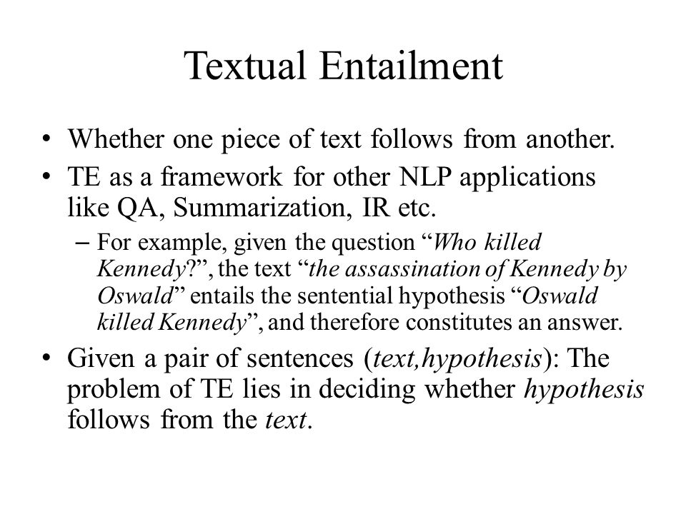Some Examples TEXTHYPOTHESIS ENTAIL- MENT 1.