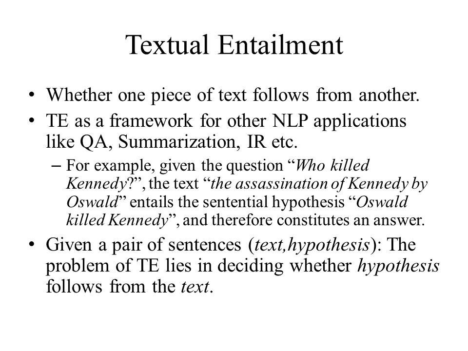 Conclusion Text Entailment via deep semantics approach.
