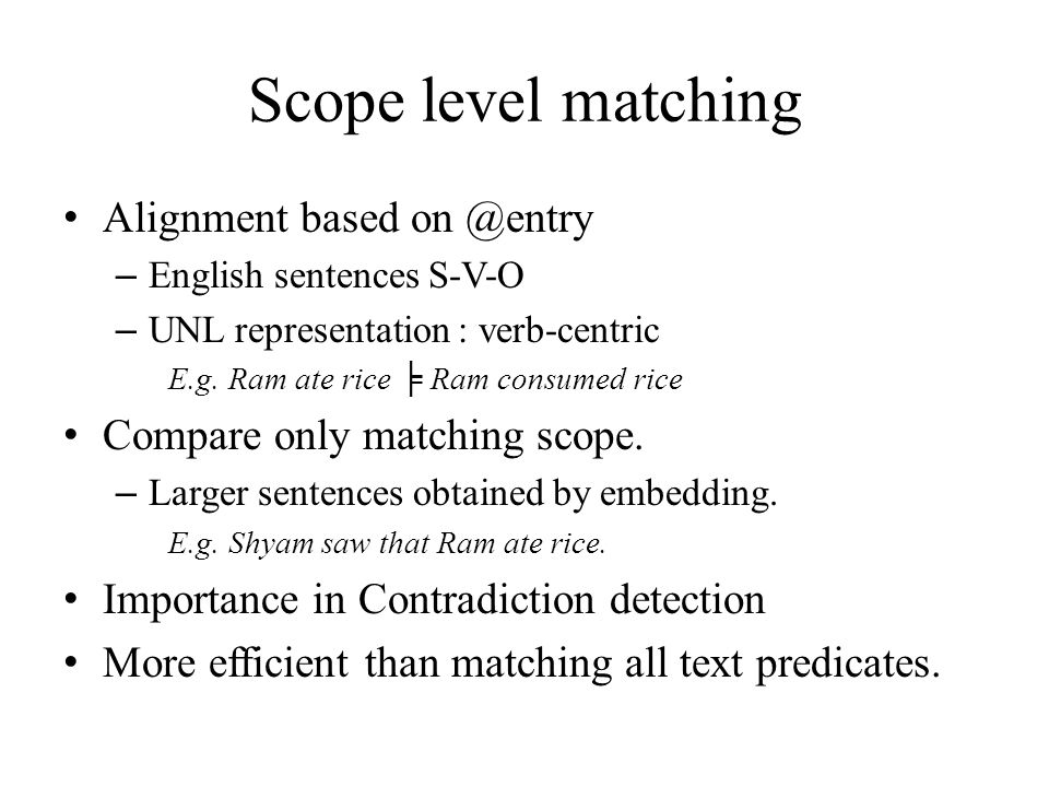 Scope level matching Alignment based on @entry – English sentences S-V-O – UNL representation : verb-centric E.g.