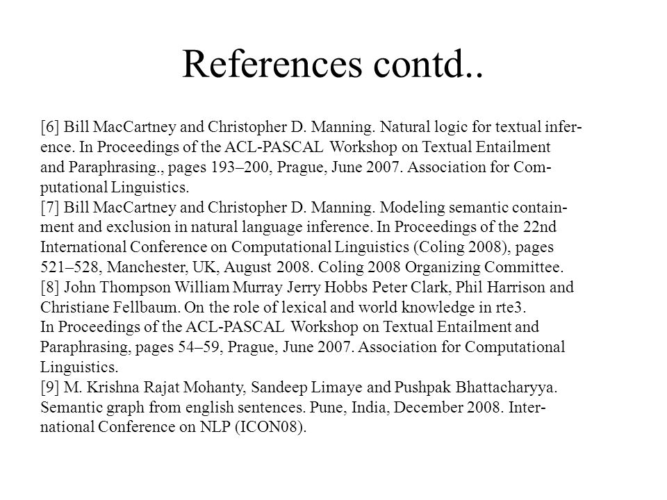 References contd.. [6] Bill MacCartney and Christopher D.