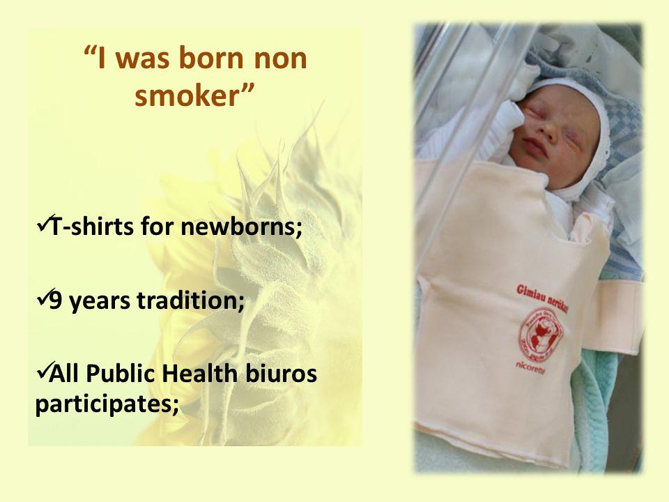 I was born non smoker T-shirts for newborns; 9 years tradition; All Public Health biuros participates;