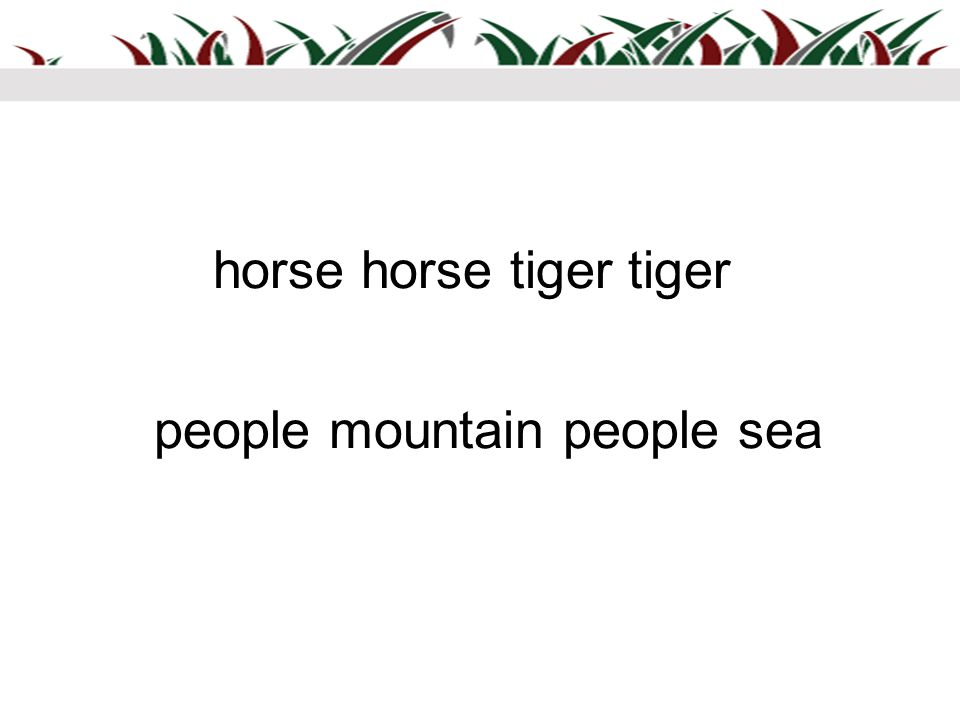 horse horse tiger tiger people mountain people sea