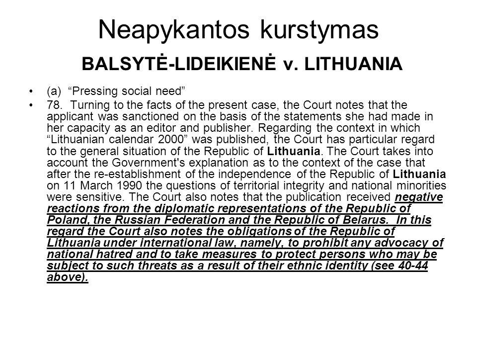 Neapykantos kurstymas BALSYTĖ-LIDEIKIENĖ v. LITHUANIA (a) Pressing social need 78.