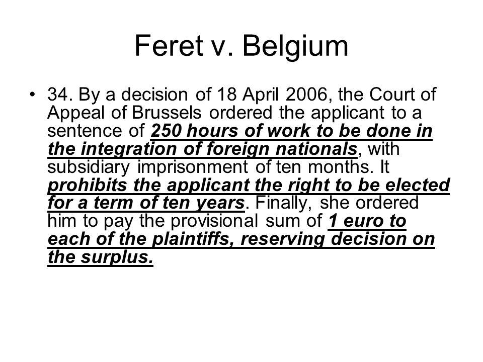 Feret v. Belgium 34.