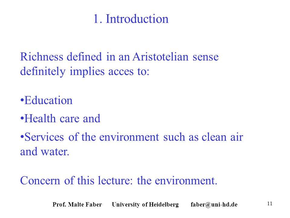 Prof. Malte Faber University of Heidelberg faber@uni-hd.de 11 1.