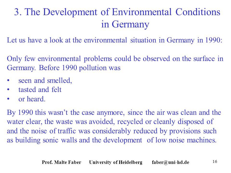 Prof. Malte Faber University of Heidelberg faber@uni-hd.de 16 3.