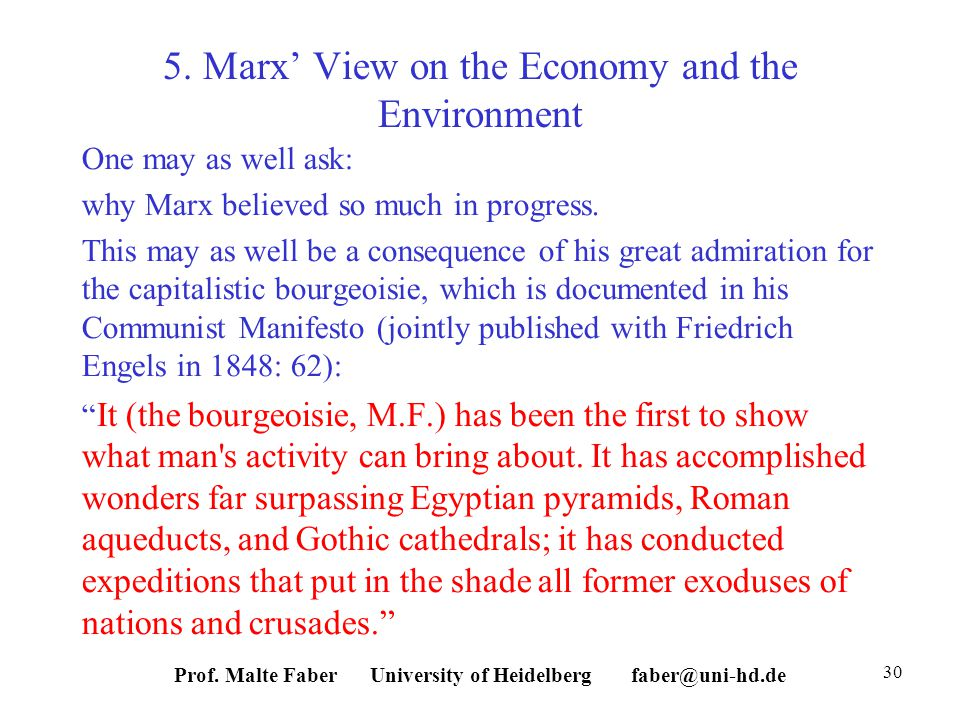5. Marx View on the Economy and the Environment One may as well ask: why Marx believed so much in progress. This may as well be a consequence of his g