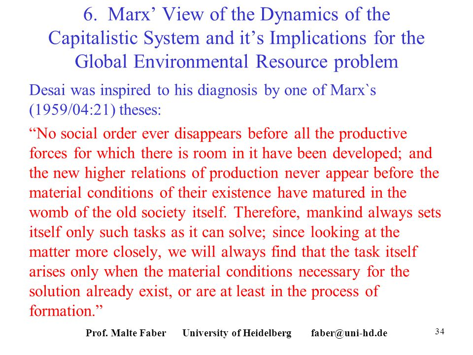 6. Marx View of the Dynamics of the Capitalistic System and its Implications for the Global Environmental Resource problem Desai was inspired to his d
