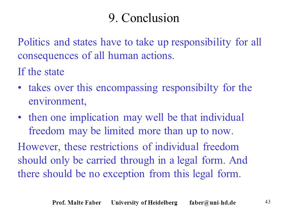 9. Conclusion Politics and states have to take up responsibility for all consequences of all human actions. If the state takes over this encompassing