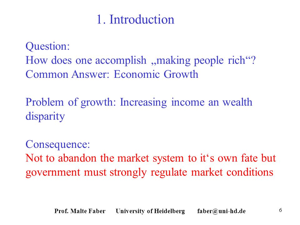 Prof. Malte Faber University of Heidelberg faber@uni-hd.de 6 1.