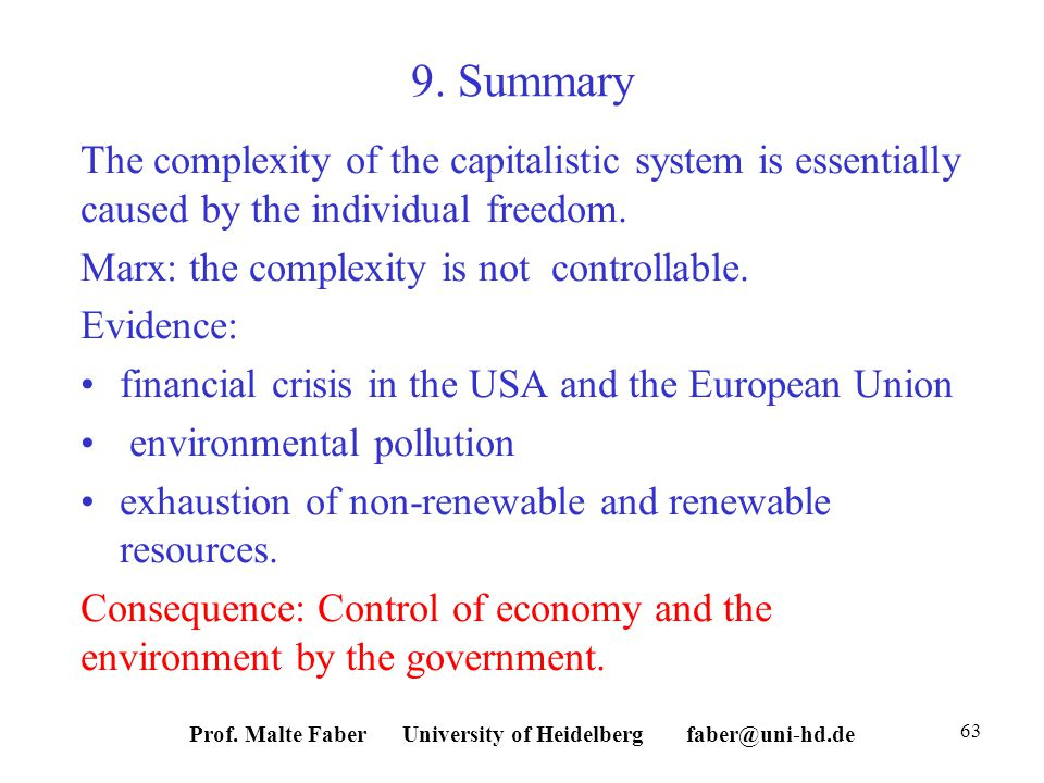 9. Summary The complexity of the capitalistic system is essentially caused by the individual freedom. Marx: the complexity is not controllable. Eviden