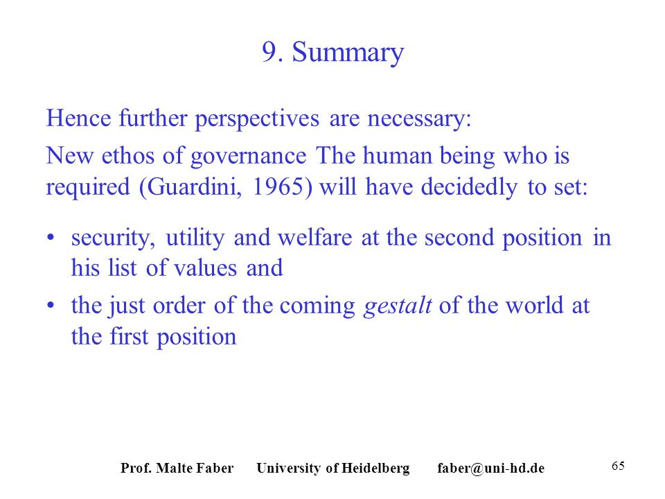 9. Summary Hence further perspectives are necessary: New ethos of governance The human being who is required (Guardini, 1965) will have decidedly to s