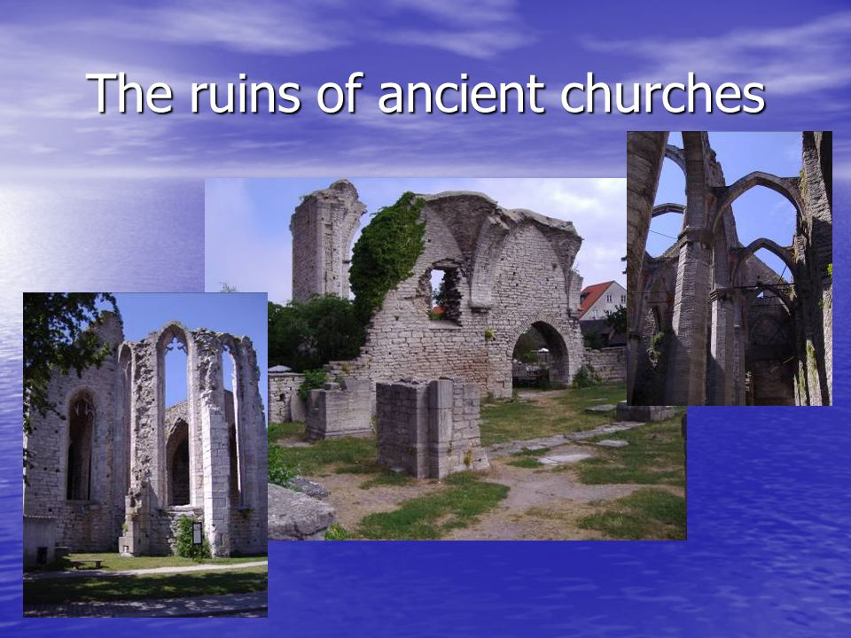 The ruins of ancient churches