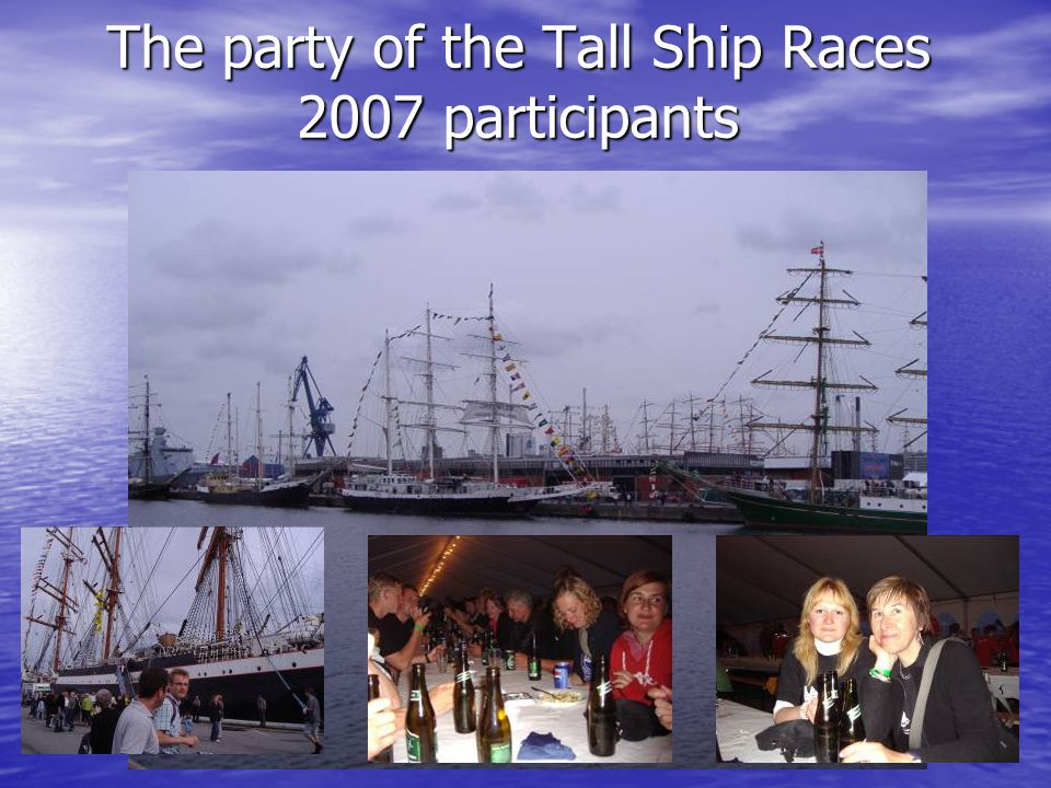 The party of the Tall Ship Races 2007 participants