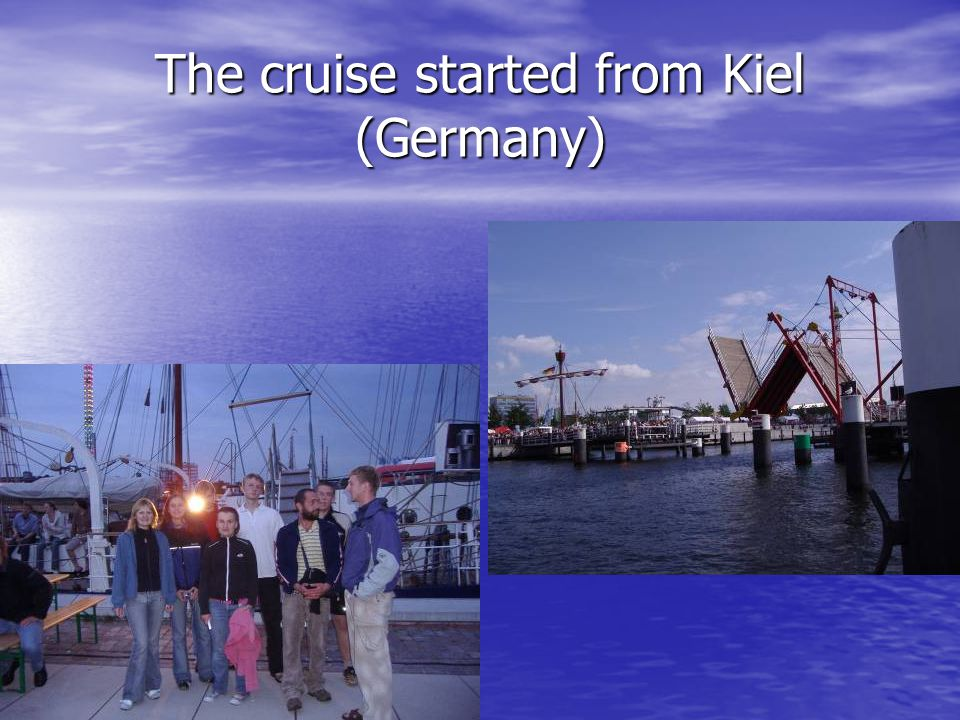The cruise started from Kiel (Germany)