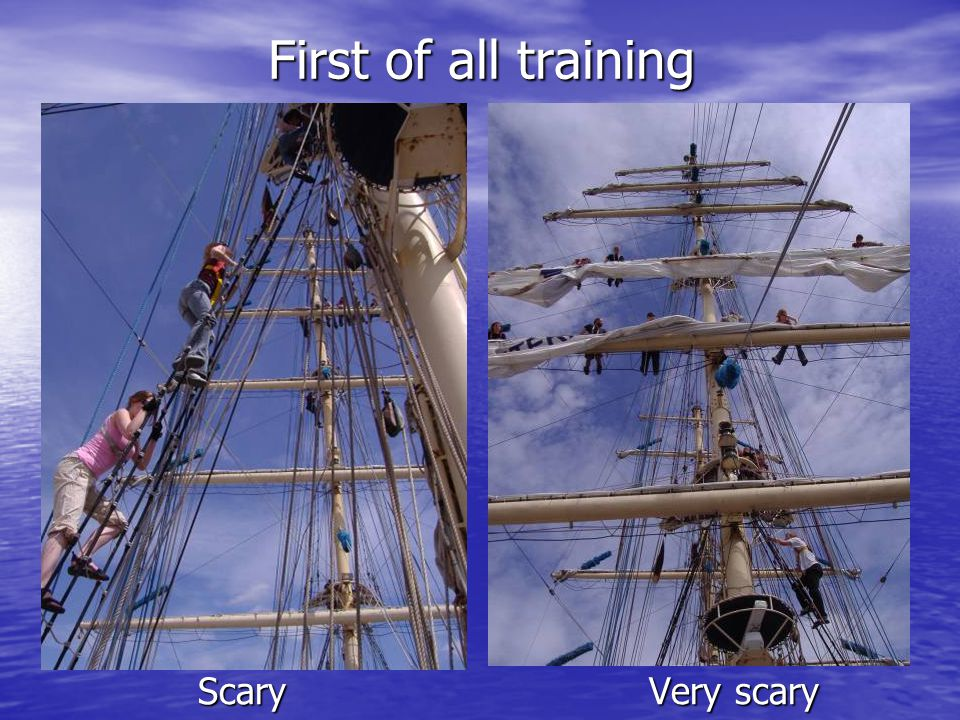 First of all training Scary Very scary Scary Very scary