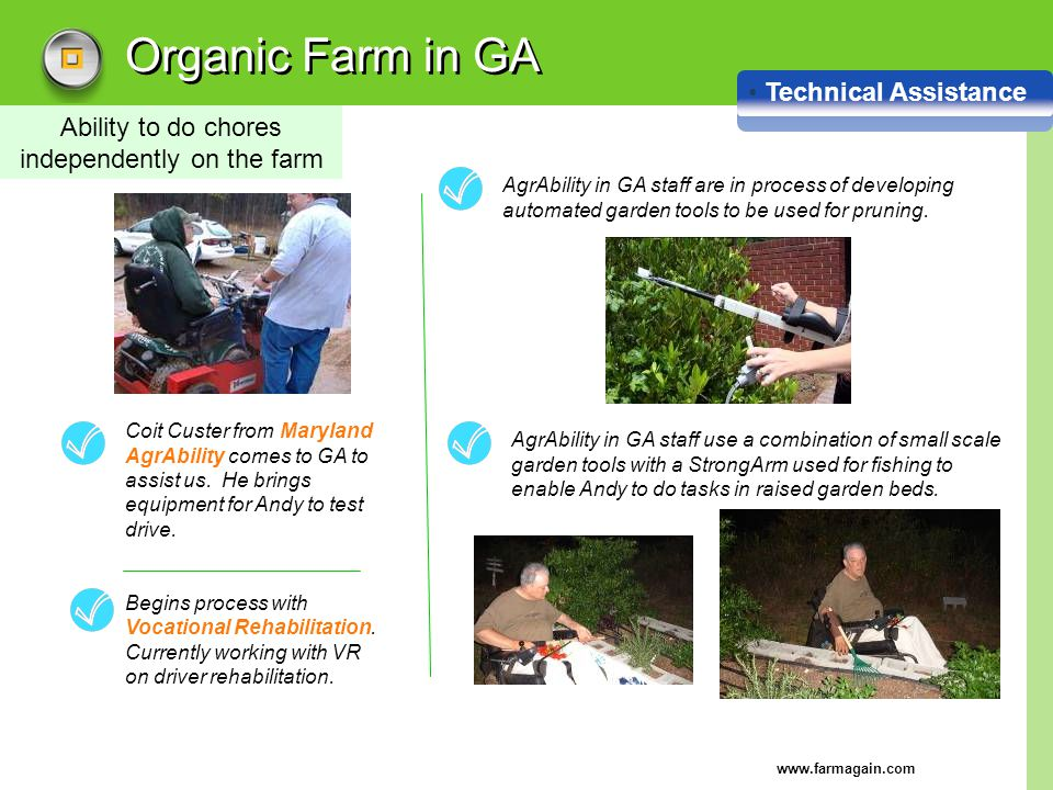 www.farmagain.com Organic Farm in GA Technical Assistance Ability to do chores independently on the farm Coit Custer from Maryland AgrAbility comes to