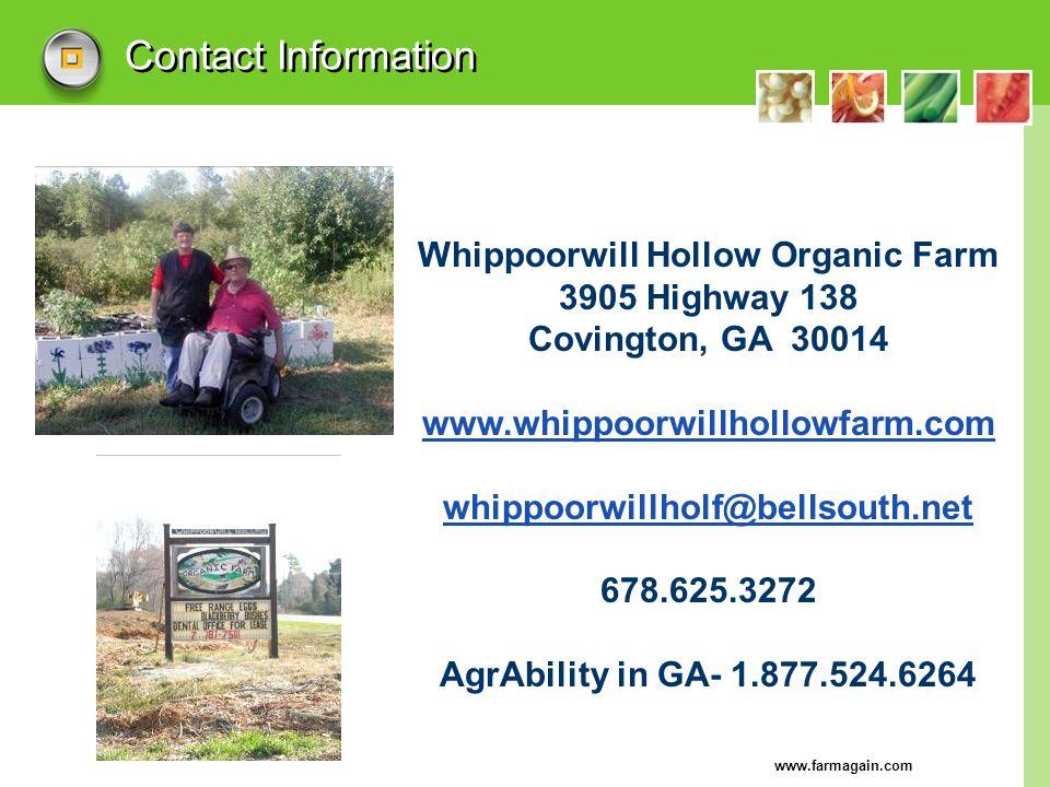 www.farmagain.com Contact Information Whippoorwill Hollow Organic Farm 3905 Highway 138 Covington, GA 30014 www.whippoorwillhollowfarm.com whippoorwil