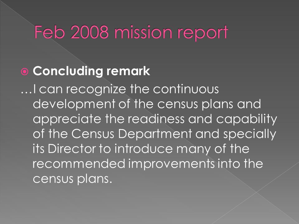 Concluding remark …I can recognize the continuous development of the census plans and appreciate the readiness and capability of the Census Department
