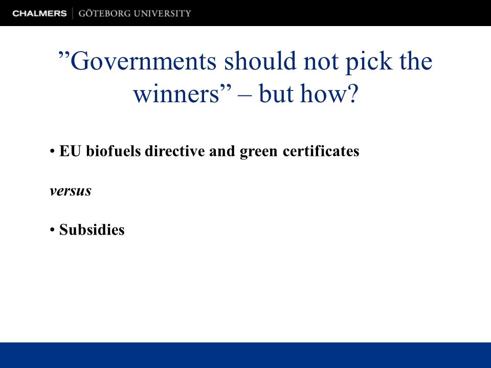 EU biofuels directive and green certificates versus Subsidies Governments should not pick the winners – but how?