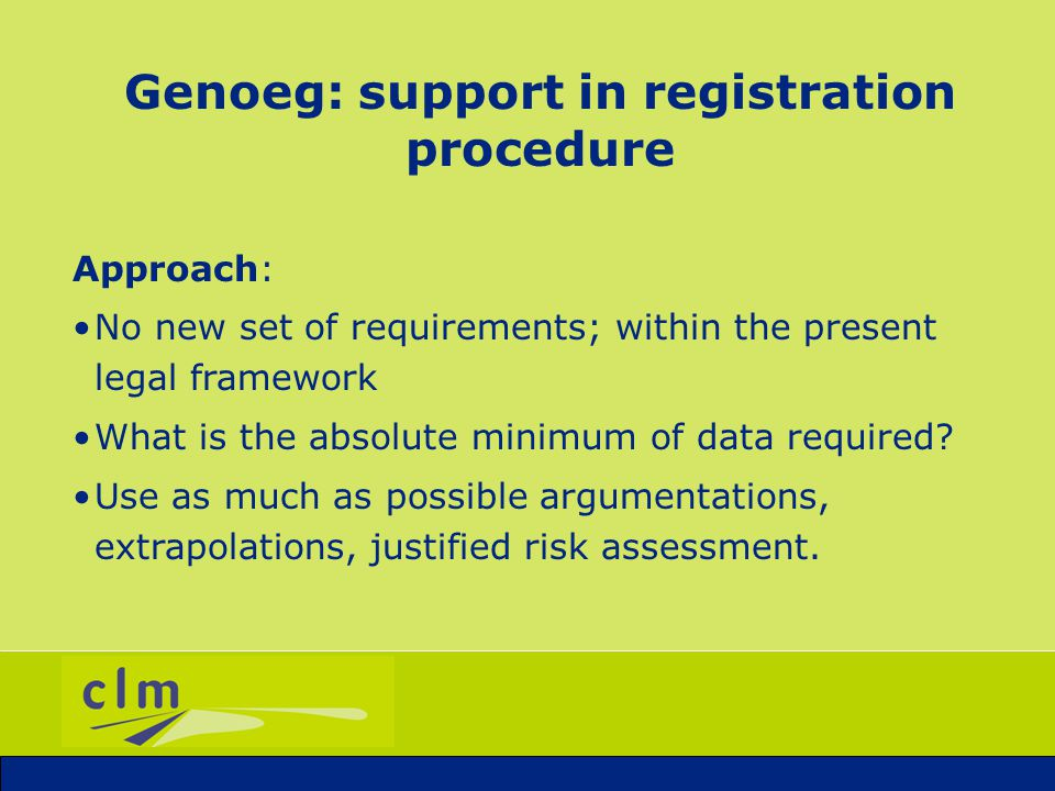 Genoeg: support in registration procedure Activities 1.