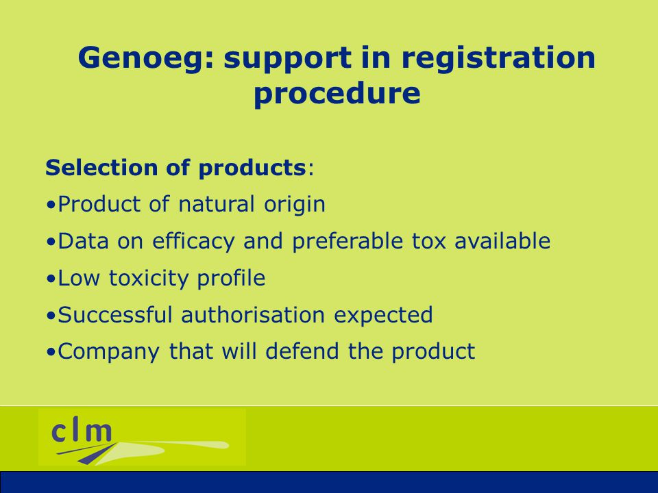 Genoeg: support in registration procedure Steps: Selection by Genoeg Breed team (criteria) Signing of commitment-contract Primary literature search First check on dossier data Dossier amendment (argumentations) Pre application completeness check by CTB Helpdesk Go-no go point Further dossier amendments Filing of application