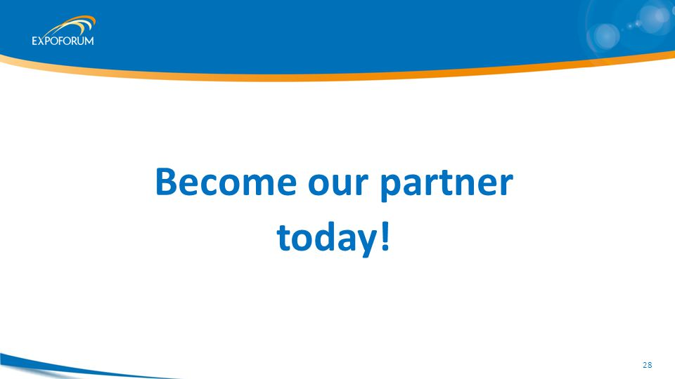 Become our partner today! 28