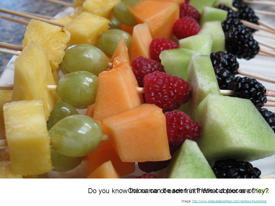 Colour can be seen in these cut pieces of fruit. Do you know the name of each fruit.