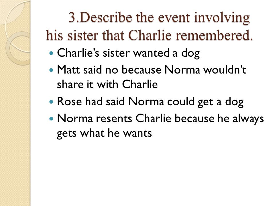 3.Describe the event involving his sister that Charlie remembered.