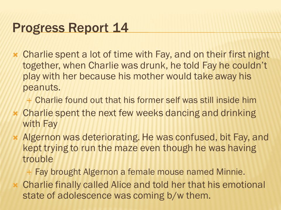 Progress Report 14 Charlie spent a lot of time with Fay, and on their first night together, when Charlie was drunk, he told Fay he couldnt play with h