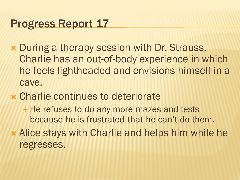 Progress Report 17 During a therapy session with Dr. Strauss, Charlie has an out-of-body experience in which he feels lightheaded and envisions himsel