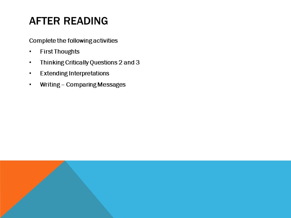 AFTER READING Complete the following activities First Thoughts Thinking Critically Questions 2 and 3 Extending Interpretations Writing – Comparing Mes