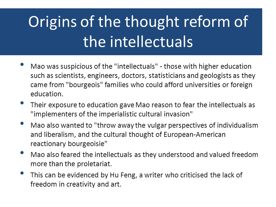 Origins of the thought reform of the intellectuals Mao was suspicious of the