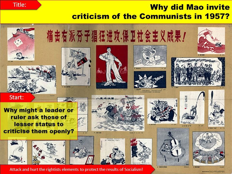 Maos U-Turn Context: Once Mao had launched the campaign, members of the Communist Party began to gradually point out mistakes that had been made Based on this information, leading figures in government, education and the arts were censured, often via public humiliation.