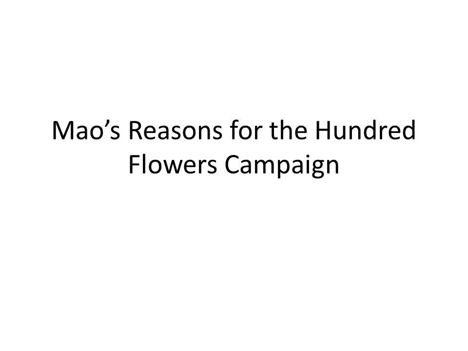 Maos Reasons for the Hundred Flowers Campaign