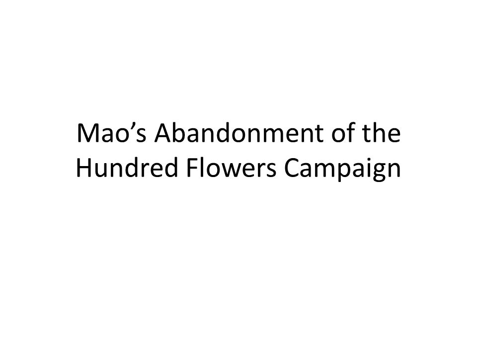 Maos Abandonment of the Hundred Flowers Campaign