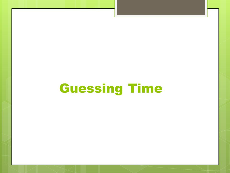 Guessing Time