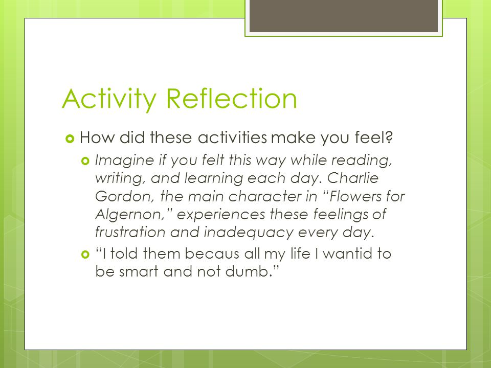 Activity Reflection How did these activities make you feel.
