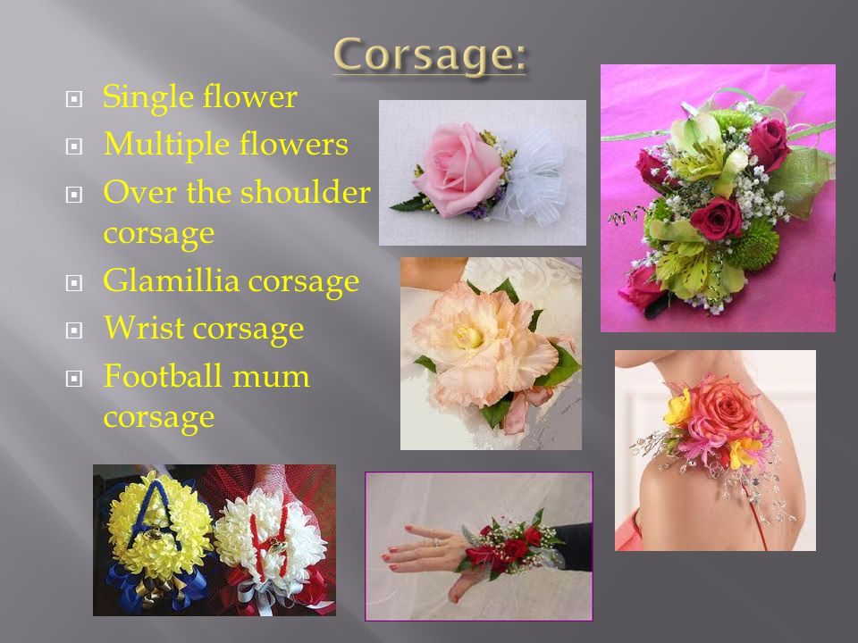Single flower Multiple flowers Over the shoulder corsage Glamillia corsage Wrist corsage Football mum corsage