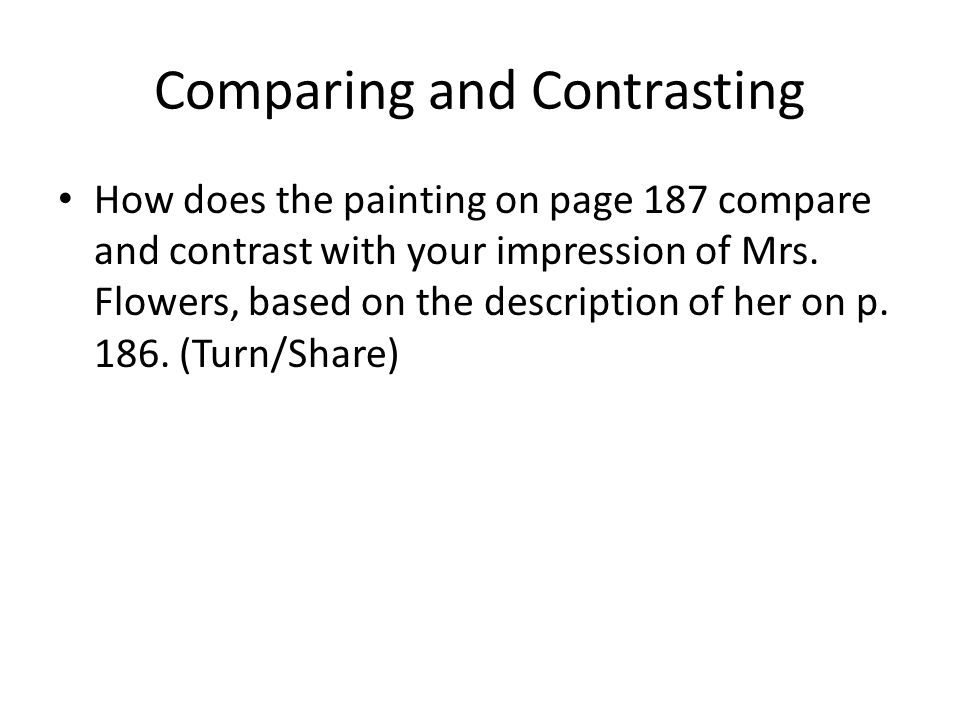 Comparing and Contrasting How does the painting on page 187 compare and contrast with your impression of Mrs.