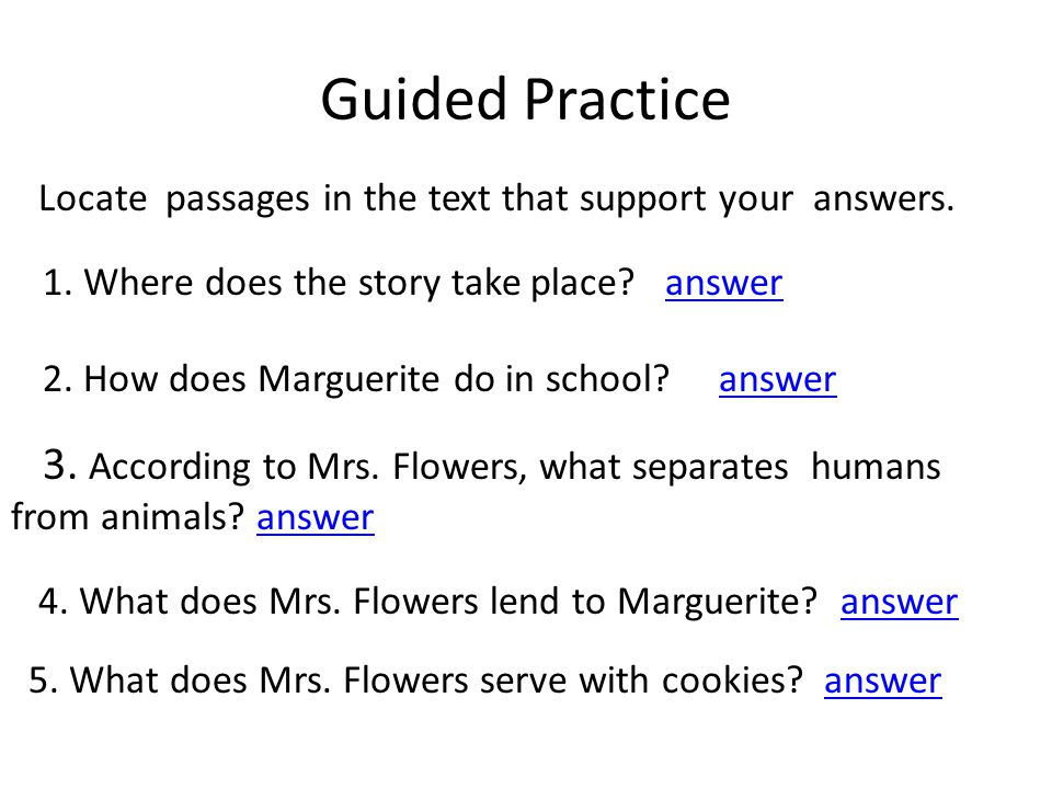 Guided Practice Locate passages in the text that support your answers.